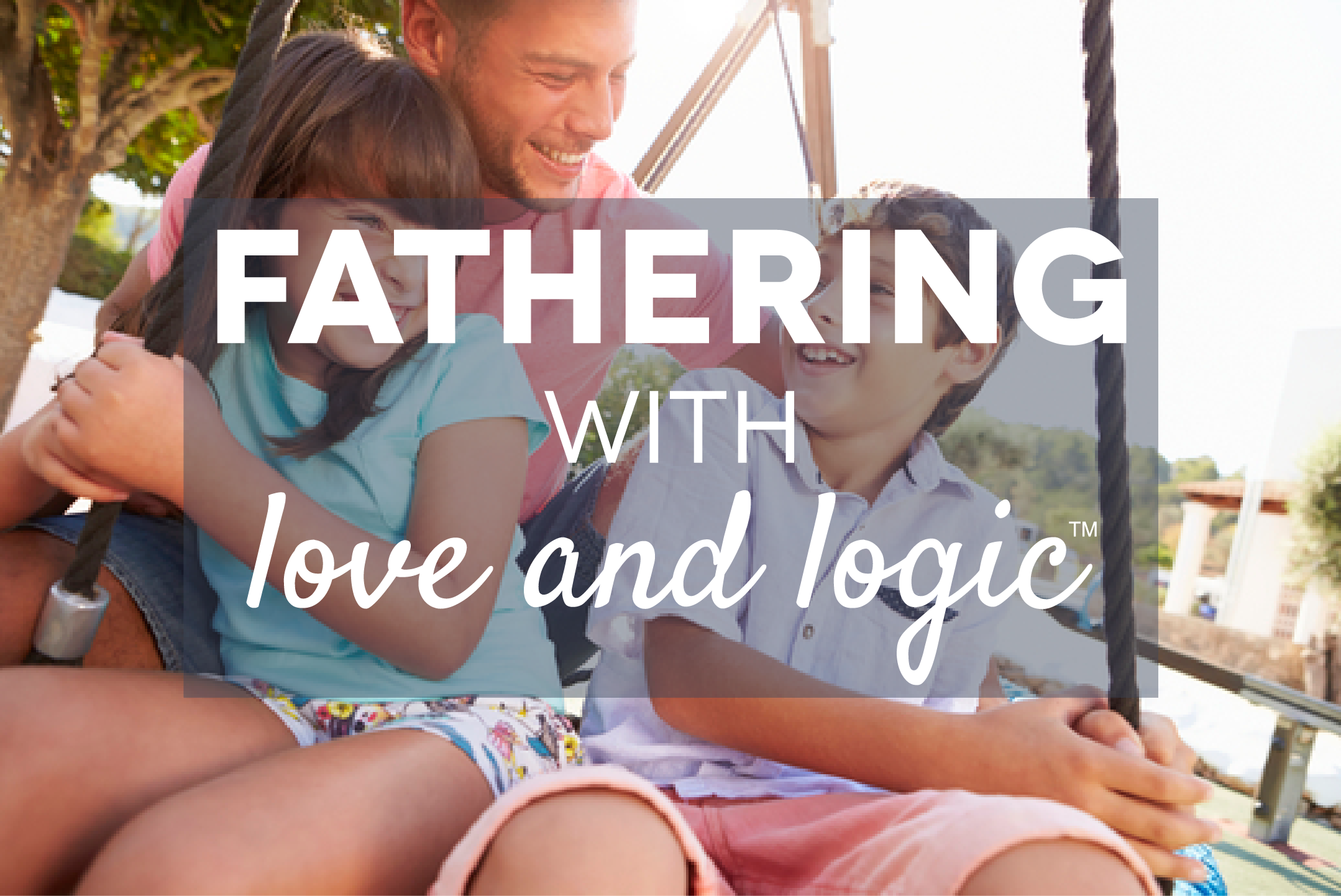 Fathering with Love and Logic Image