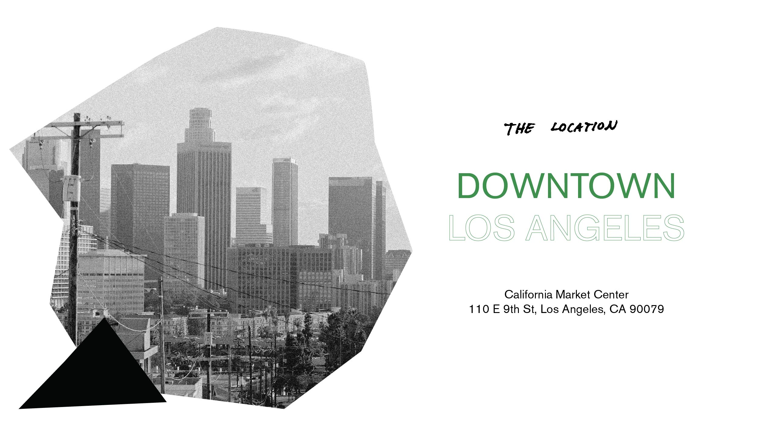 The location: CA Market Center (CMC Building) penthouse. Address: 110 E 9th St., Los Angeles, CA, 90079