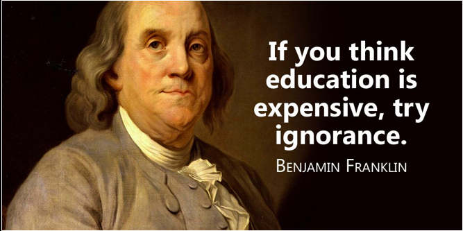 If you think Education is expensive try ignorance
