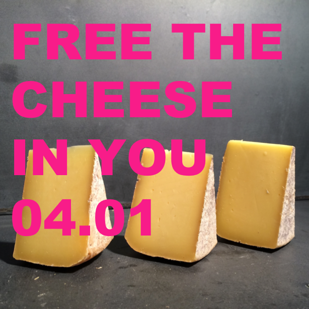 FREE THE CHEESE IN YOU
