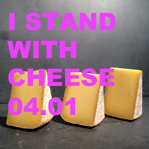 I STAND WITH CHEESE