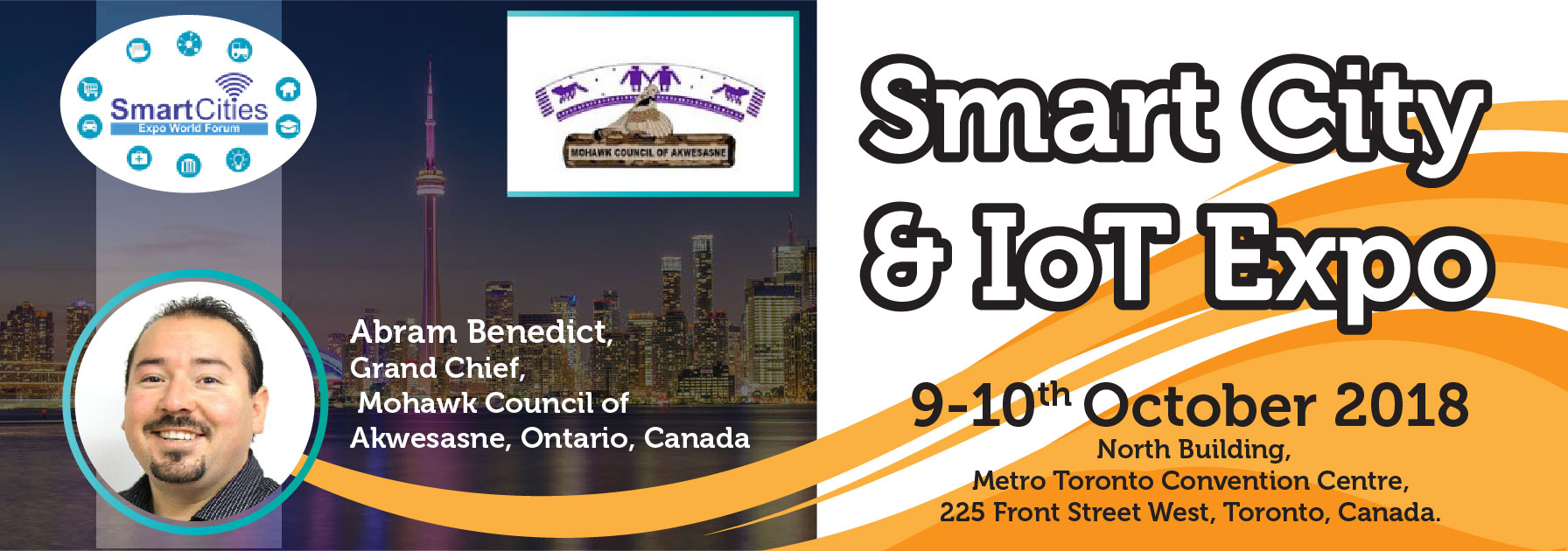 Smart Cities Expo World Forum is pleased to announce the presence of Abram Benedict, Grand Chief, Mohawk Council of Akwesasne, Ontario, Canada at Smart City & IoT Expo 9-10 Oct. 2018, Metro Toronto Convention Center, Toronto, Canada. Register Now: www.SmartCitiesExpoWorldForum.ca