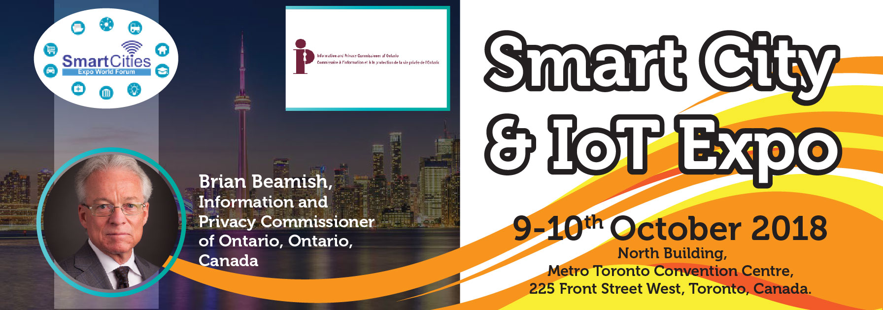 Smart Cities Expo World Forum is pleased to announce the presence of Brian Beamish, Information and Privacy Commissioner of Ontario, Ontario, Canada at Smart City & IoT Expo 9-10 Oct. 2018, Metro Toronto Convention Center, Toronto, Canada. Register Now: www.SmartCitiesExpoWorldForum.ca