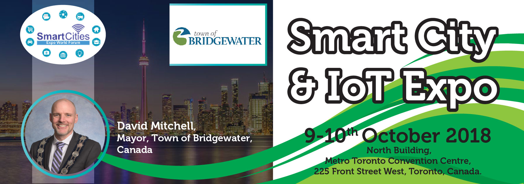 Smart Cities Expo World Forum is pleased to announce the presence of David Mitchell, Mayor, Town of Bridgewater, Canada at Smart City & IoT Expo 9-10 Oct. 2018, Metro Toronto Convention Center, Toronto, Canada. Register Now: www.SmartCitiesExpoWorldForum.ca