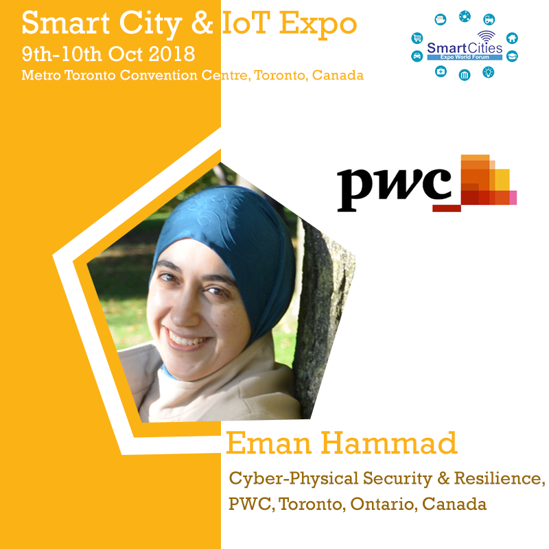 Eman Hammad, Cyber-Physical Security & Resilience, PWC, Toronto, Ontario, Canada