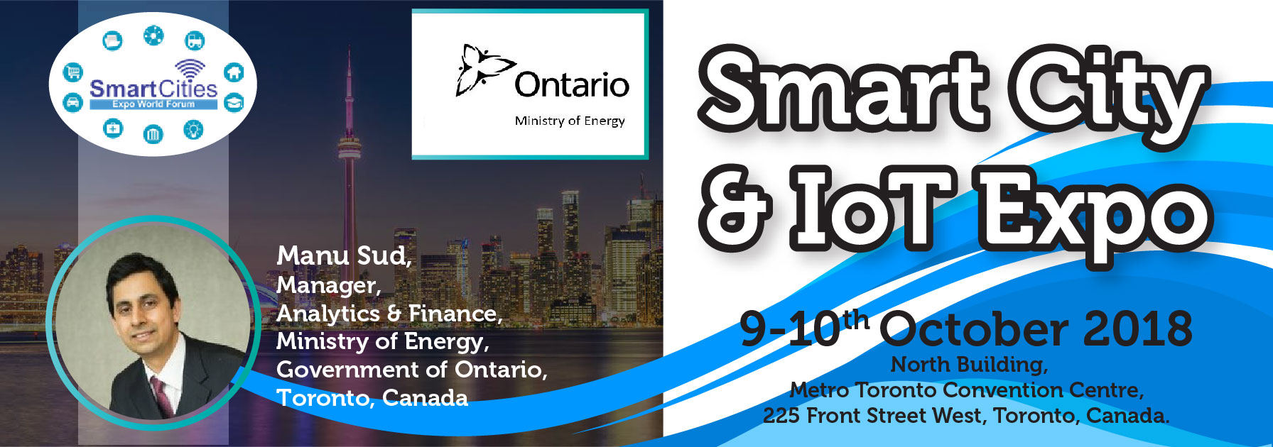 Smart Cities Expo World Forum is pleased to announce the presence of Manu Sud, Manager, Analytics and Finance. Ministry of Energy, Canada at Smart City & IoT Expo 9-10 Oct. 2018, Metro Toronto Convention Center, Toronto, Canada. Register Now: www.SmartCitiesExpoWorldForum.ca