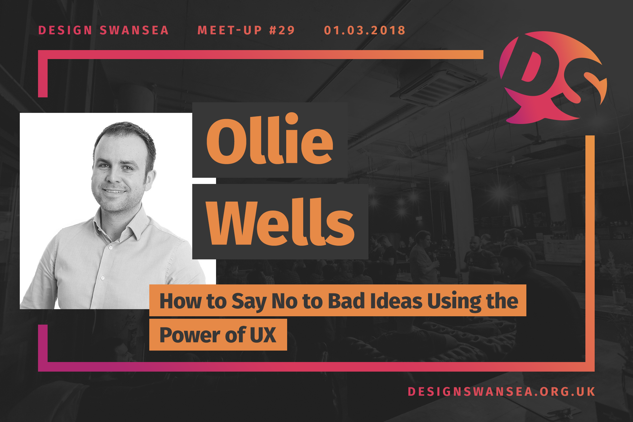Ollie Wells from Uprise VSI will be talking at Design Swansea