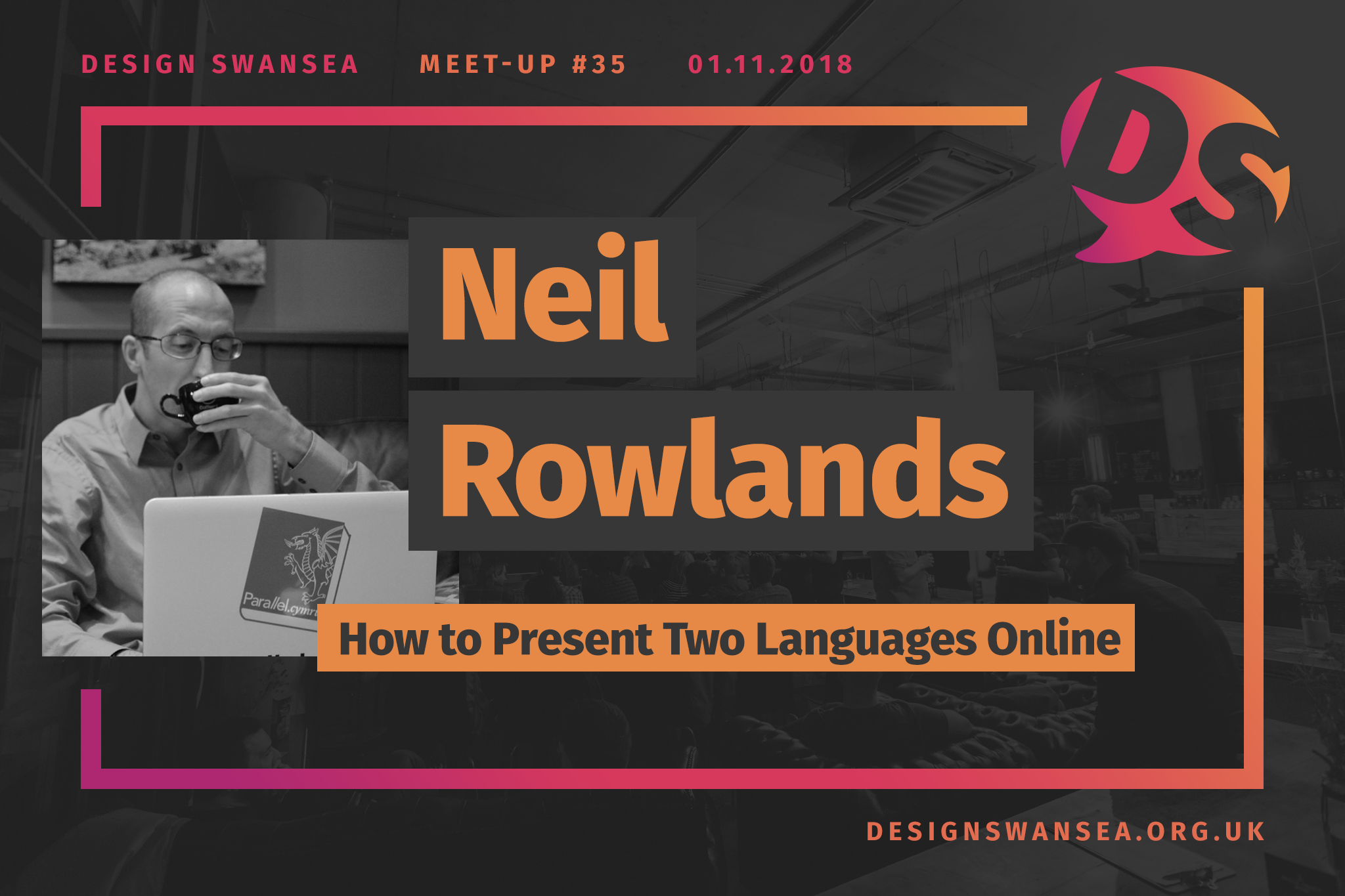 Neil Rowlands will be talking about presenting two languages online.