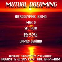 MUTUAL DREAMING: Hieroglyphic Being / Max D / SFV Acid /...