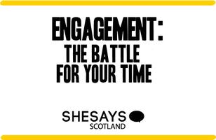 Engagement: The battle for your time