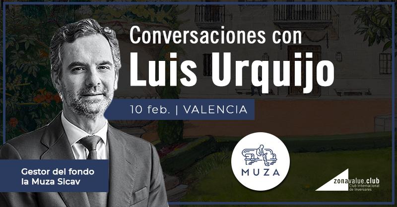 Conversaciones con Luis Urquijo en Zonavalue Club - Valencia