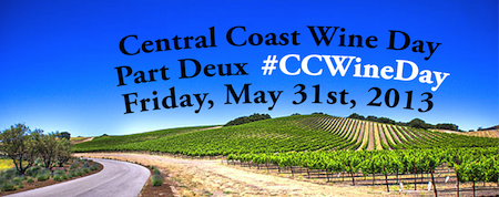 Central Coast Wine Day - Part Deux - May 31st, 2013 - #CCWineDay...