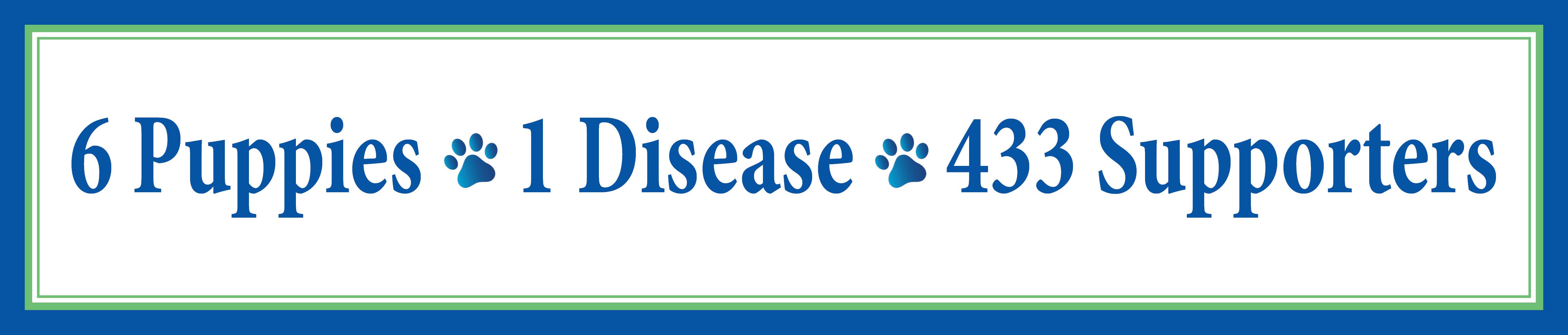 6 Puppies  |  1 Disease  |  433 Supporters