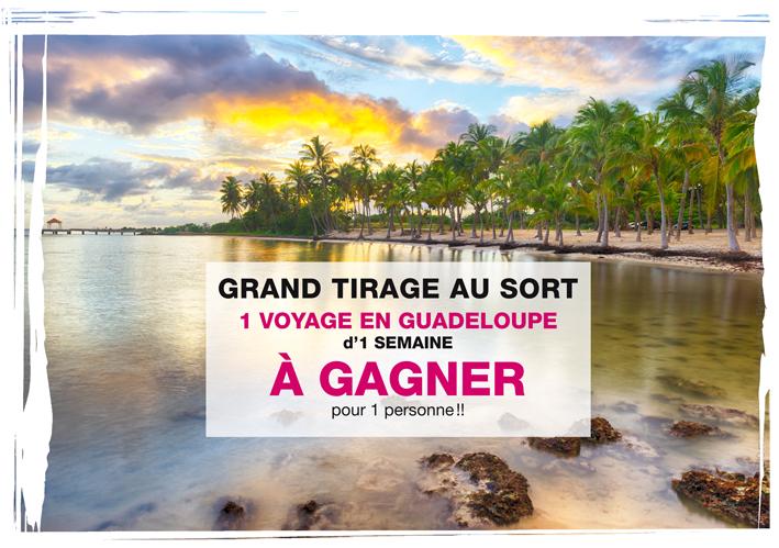 GRAND TIRAGE AU SORT - 1 VOYAGE EN GUAELOUPE d'1 SEMAINE A GAGNER