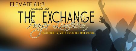 "Elevate 61:3 ""The Exchange"" Prayer Luncheon"