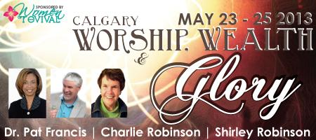 Calgary Worship, Wealth & Glory Conference