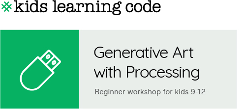 Kids Learning Code. Generative Art with Processing. Beginner workshop for kids 9-12.