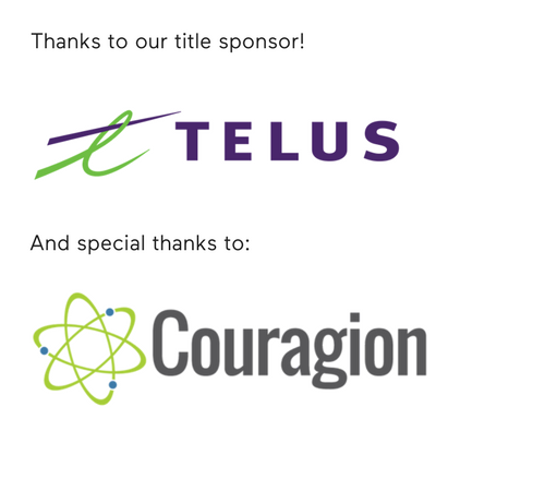 Thanks to our Title Sponsor Telus. Special Thanks to Couragion