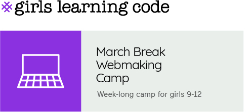 March Break Webmaking Camp for girls 9-12