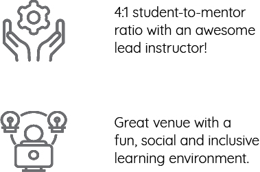 4:1 student-to-mentor ratio with an awesome lead instructor. Great venue with a fun, social and inclusive learning environment.