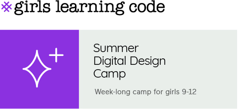Summer Digital Design Camp for girls 9-12