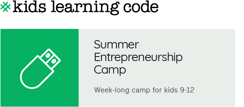 Summer Entrepreneurship Camp for kids 9-12