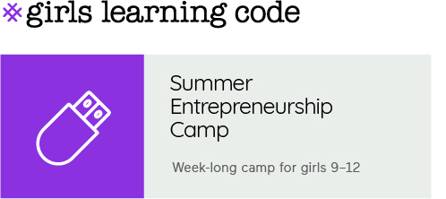Summer Entrepreneurship Camp for girls 9-12
