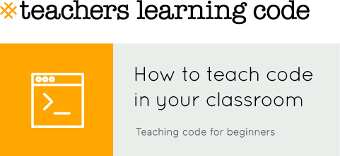 Teachers LearninG Code. How to teach code to your classroom. Teaching Code for Beginners.