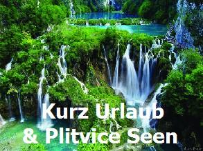 Zagreb_Kurz_Urlaub&Plitvice_Seen