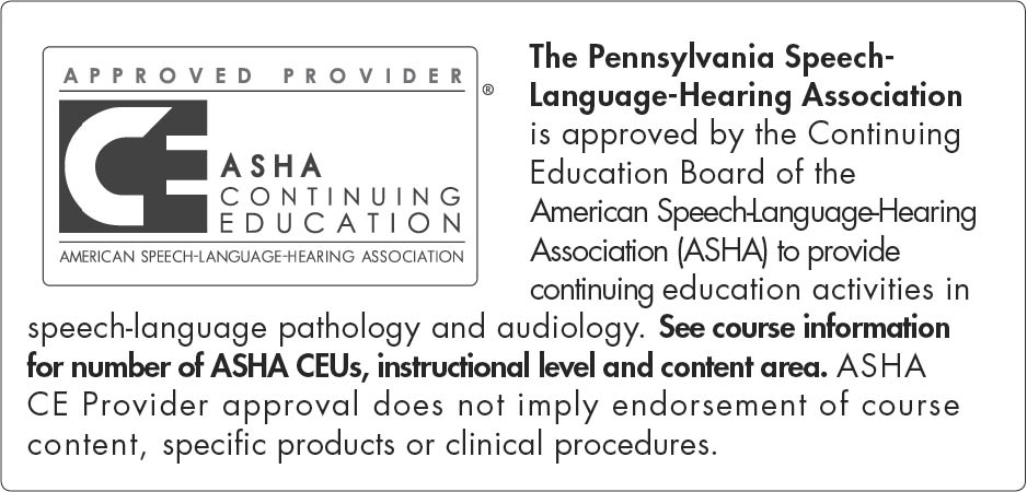 CEU Information: This course is offered for 0.6 ASHA CEUs (introductory level; professional area)