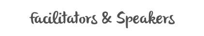 Facilitators and Speakers