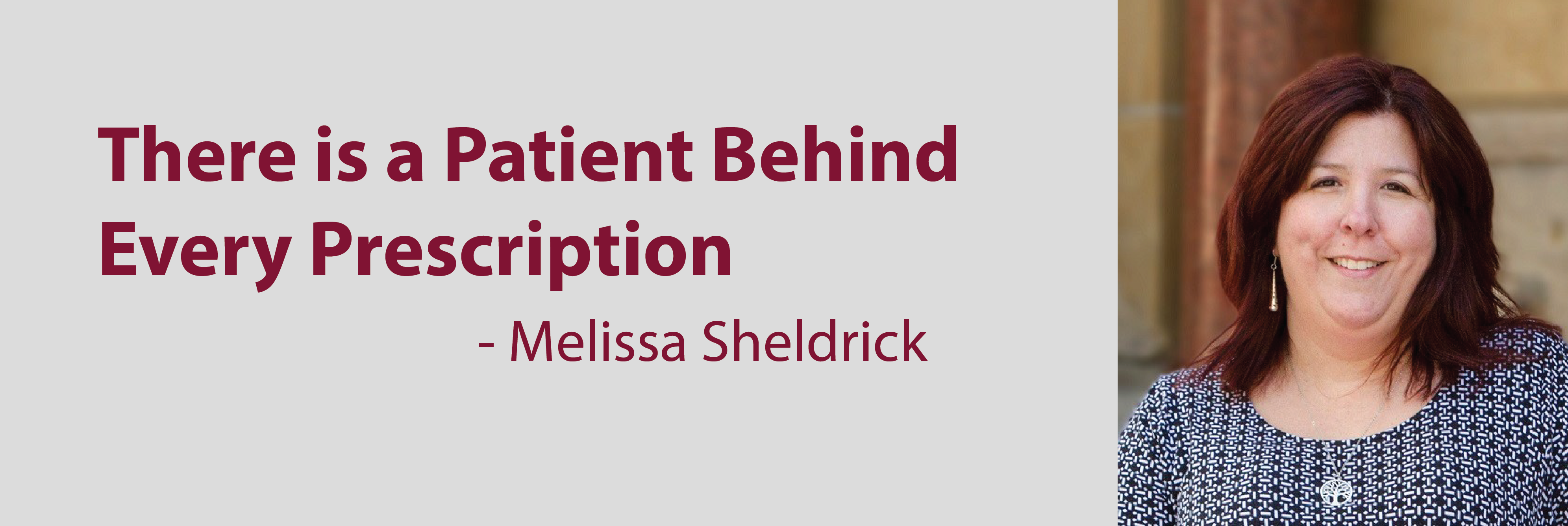 Melissa Sheldrick. There is a patient behind every prescription.