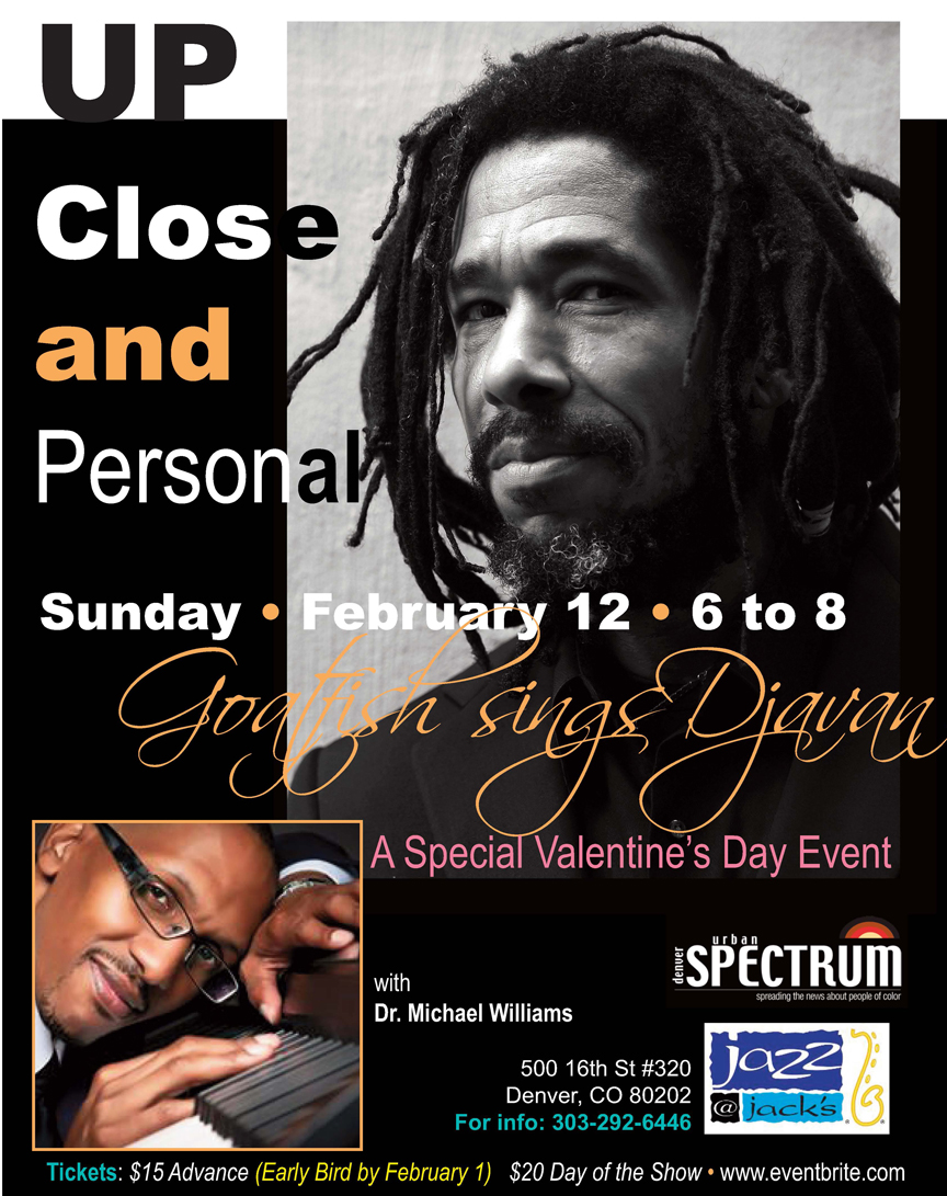 Hey, even we don't want to compete with Bronco fans this Sunday. The Goatfish Sings Djavan event has been rescheduled for February 12, 2017 for a special Valentine's Day event at Jazz @ Jacks. In the meantime, check out Jah Goatfish's new video and then don't wait, get your tickets today. For more information, email info@jahgoat.rocks.