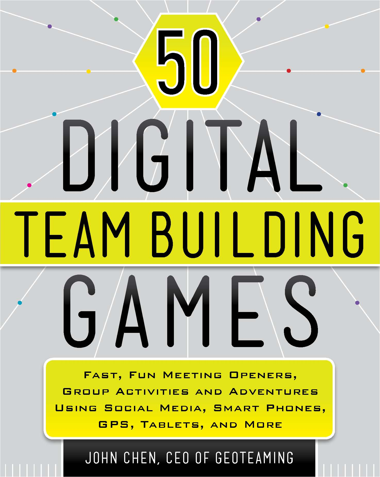 50 Digital Team Building Games by John Chen, CEO of Geoteaming