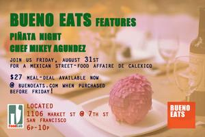 Bueno Eats: Piñata Night
