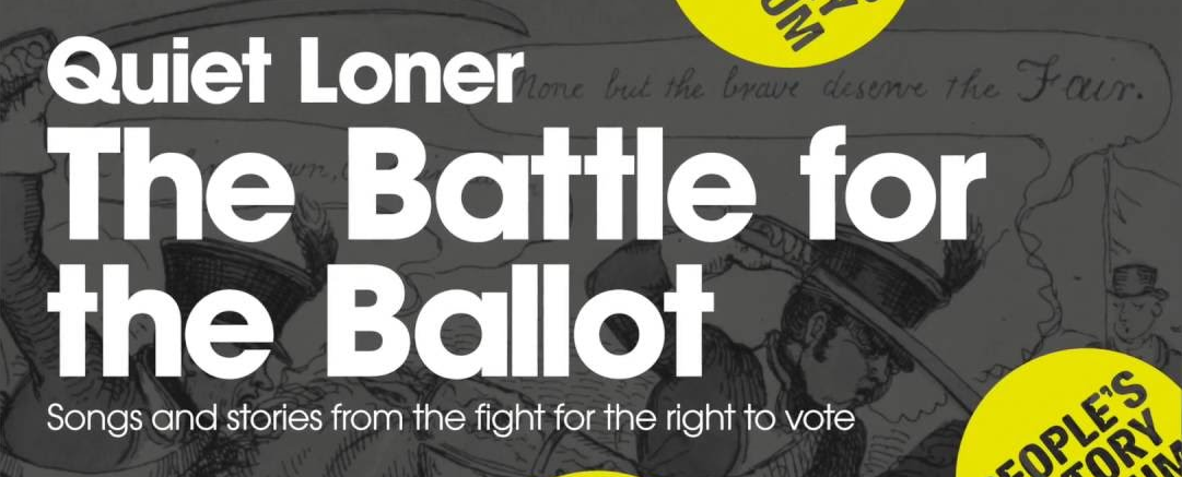 Live music by Quiet Loner, The Battle for the Ballot