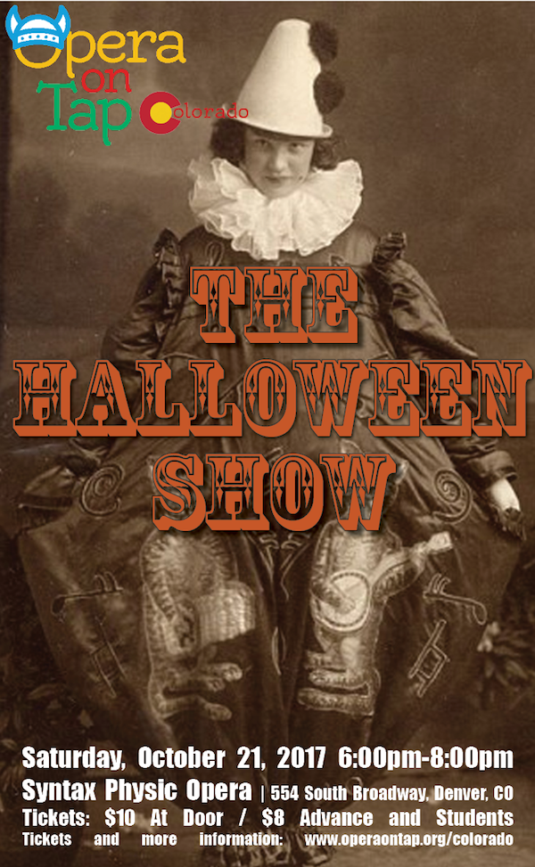 the halloween show saturday october 21 2017 600pm syntax physic opera 554 south broadway denver co tickets 8 advance and students10 day of show - Halloween Colorado 2017