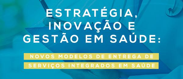 Estratégia, Inovação e Gestão em Saúde