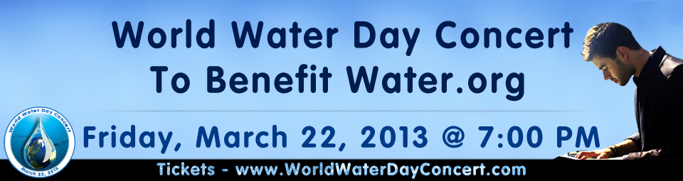 WORLD WATER DAY CONCERT Friday March 22, 2013 @ 7PM