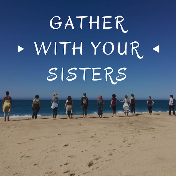gather with your sisters