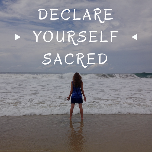 declare yourself sacred