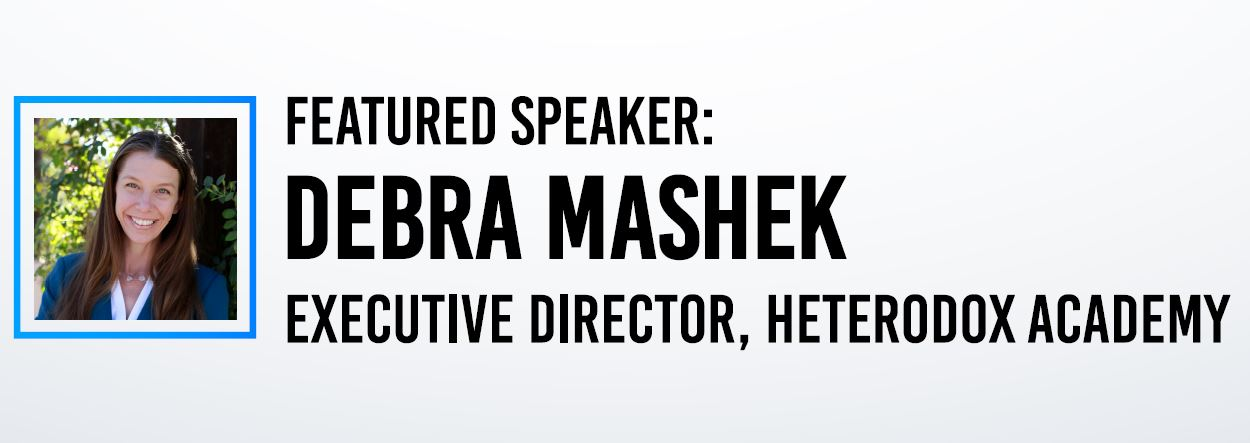 Debra Mashek, Executive Director, Heterodox Academy