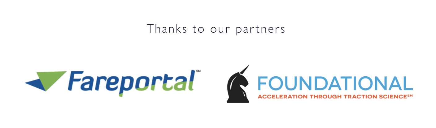 Thanks to partners: Fareportal and Foundational
