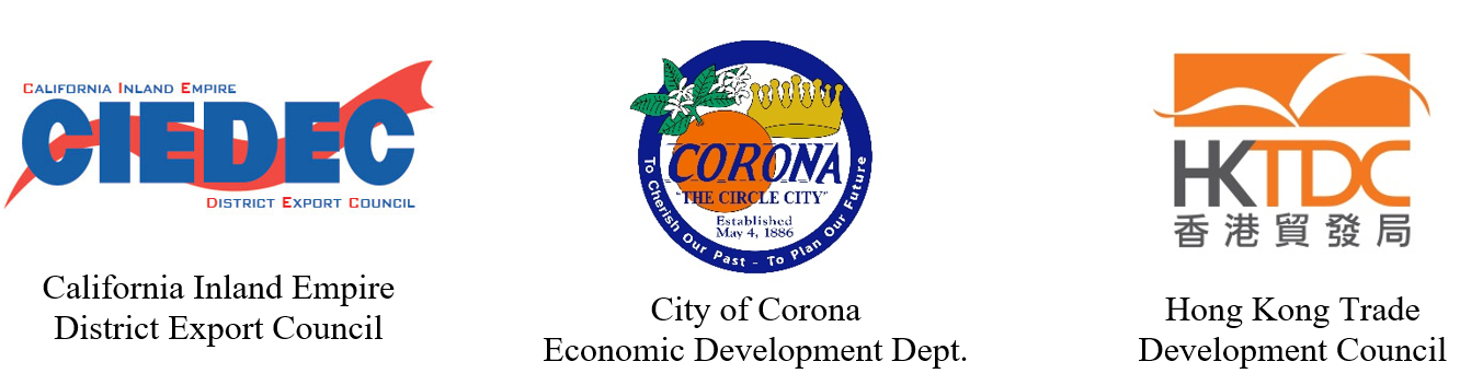 Presentating Organizations: California Inland Empire District Export Council, City of Corona Economic Development Dept, Hong Kong Trade Development Coucnil