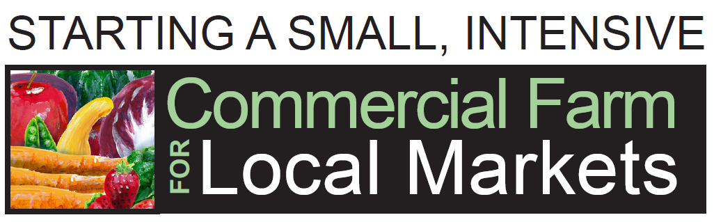Logo: Starting a Small Intensive Commercial Farm for Local Markets