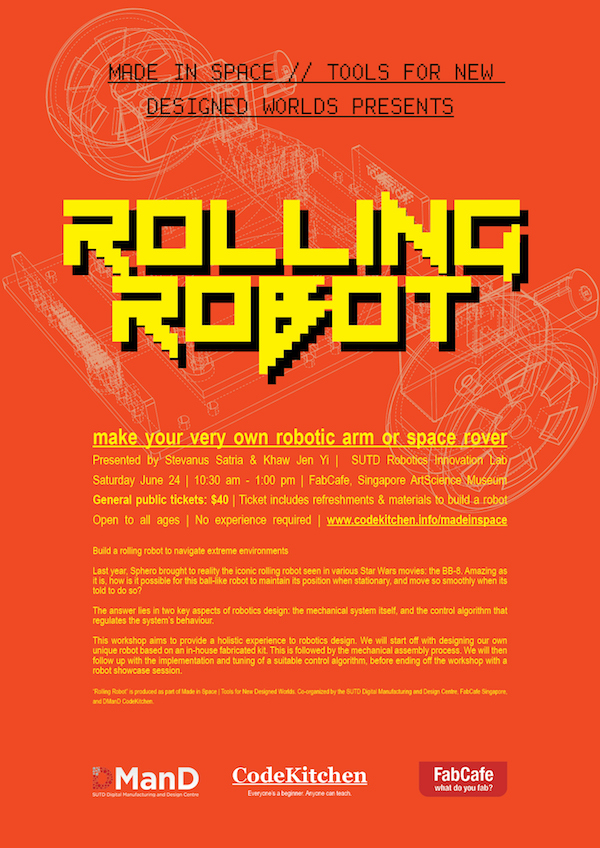 Rolling Robot_Made In Space_FabCafe Code Kitchen_Stevanus Satria_SUTD ArtScience Museum