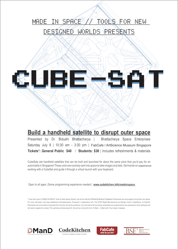 Cube Sat_Made In Space_FabCafe Code Kitchen_Bidushi Bhattacharya_SUTD ArtScience Museum Bhattacharya Space Enterprise
