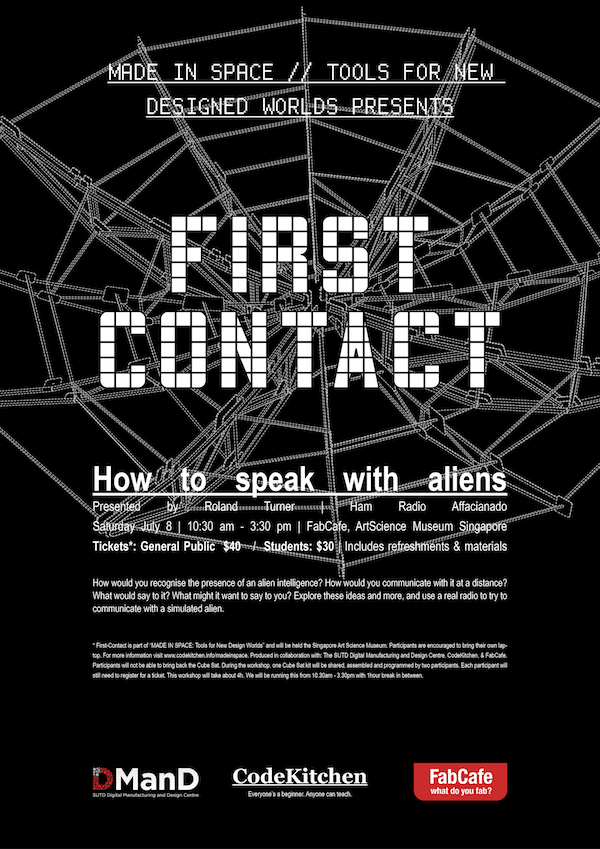 First Contact_Made In Space_FabCafe Code Kitchen_Roland Turner_SUTD ArtScience Museum