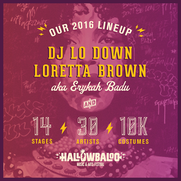 2016 Hallowbaloo Lineup - DJ Low Down Loretta Brown aka Erykah Badu