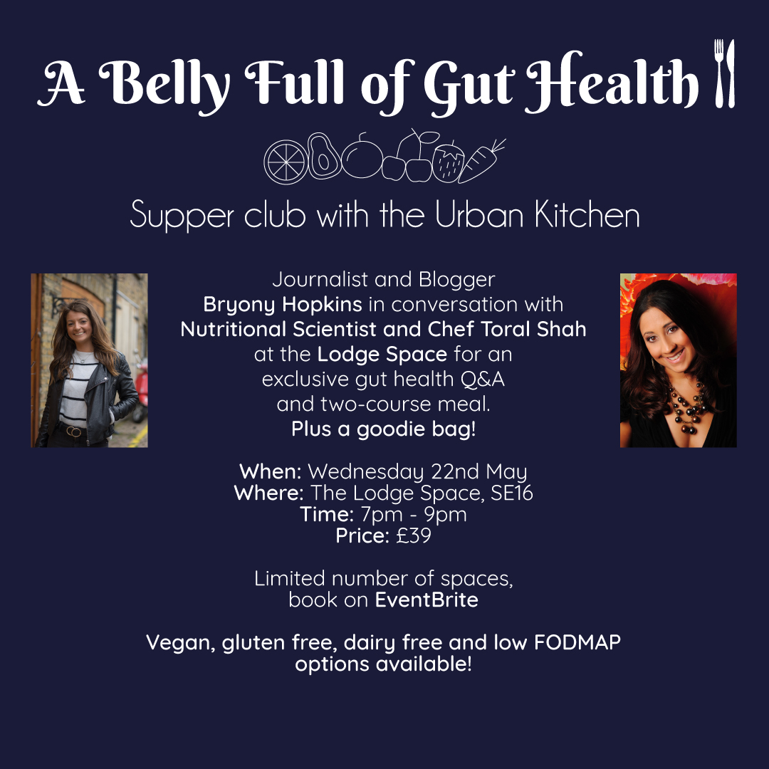 A Belly Full of Gut Health Supper Club with Bryony Hopkins and Toral Shah